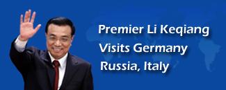 Premier Li Keqiang visits Germany, Russia, Italy