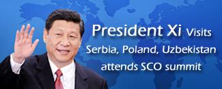 Xi visits Serbia, Poland, Uzbekistan, attends SCO summit
