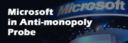 Microsoft in Anti-monopoly Probe