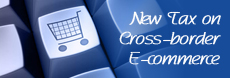 New Tax on Cross-border E-commerce副本.jpg